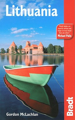 The Bradt Travel Guide Lithuania By McLachlan, Gordon
